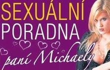Paní Michaela radí čtenářům s jejich sexuálními problémy...