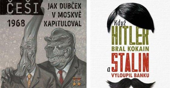 Führer šňupe, Stalin krade a Dubček je komiksový dinosaurus