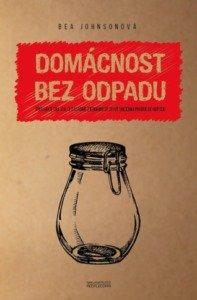 Kniha Domácnost bez odpadu. 389 Kč. domacnostbezodpadu.cz