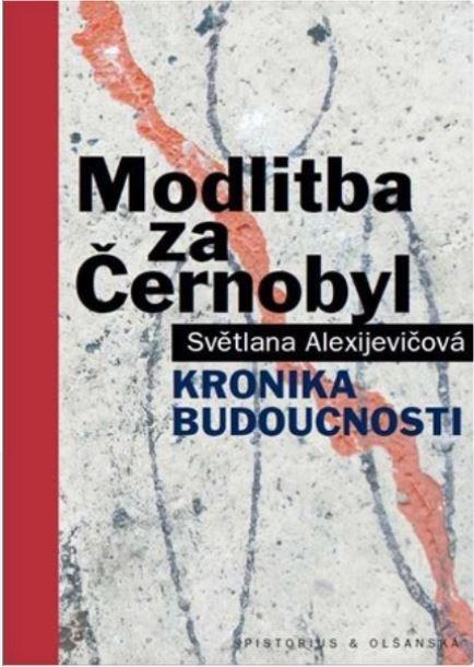 Modlitba za Černobyl: Kronika budoucnosti, 296 Kč, Kosmas.cz