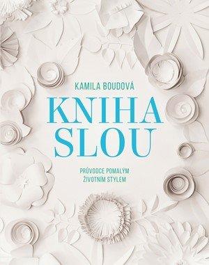 Kniha Slou – Kamila Boudová, 297 Kč, Albatrostmedia.cz