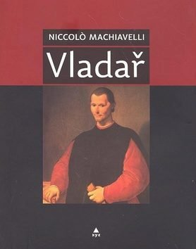 Niccolò Machiavelli –  Vladař