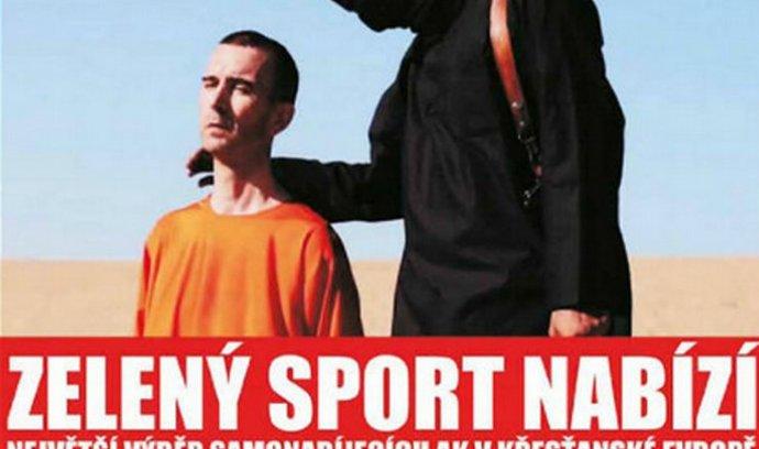 Kvůli reklamě s fotografií humanitárního pracovníka Davida Hainese popravovaného členy radikálního hnutí Islámský stát dostala firma Zelený sport pokutu od živnostenského úřadu 75 tisíc korun.
