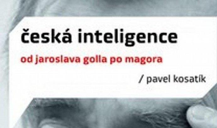 Pavel Kosatík: Česká inteligence od Jaroslava Golla po Magora