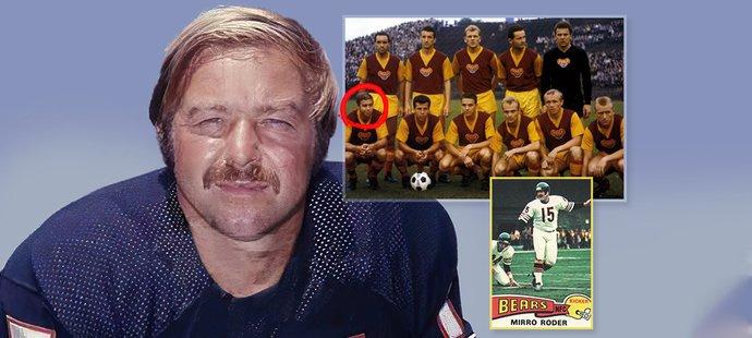 Miroslav Rödr si zahrál fotbal za Duklu Praha, poté v USA nastoupil jako první Čech do zámořské NFL v americkém fotbale