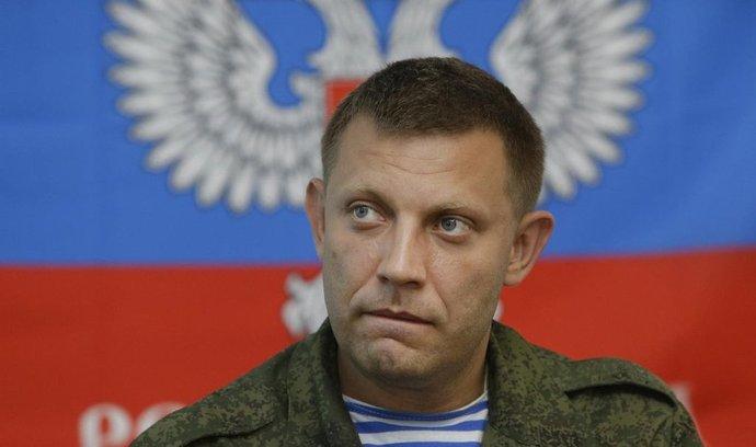 šéf samozvané doněcké vlády Alexandr Zacharčenko