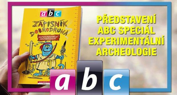 Šéfredaktor představuje ABC Speciál: Experimentální archeologie