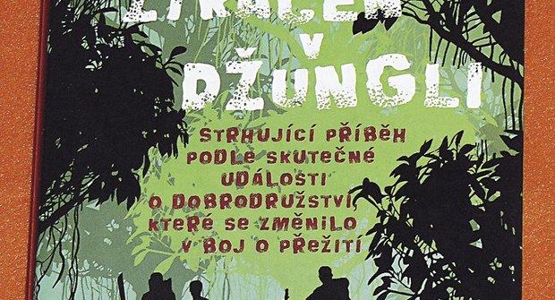 Sám v džungli - Vůle přežít je silnější než smrt