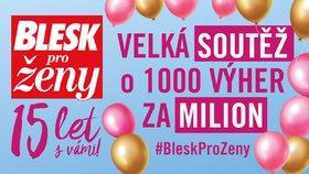 Blesk pro ženy slaví 15 let. Soutěžte o ceny v hodnotě 1 milion korun!