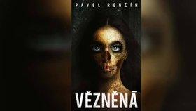 Recenze: Vězněná od Pavla Renčína vyniká pro Česko nebývale surovou temnotou