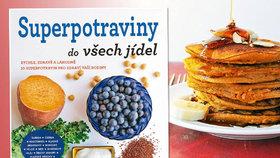 Recenze: Kuchařka, která zařadí superpotraviny do každodenního jídelníčku