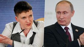Savčenková vzkazuje Putinovi: Nech Ukrajinu na pokoji, stejně zdechneš