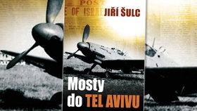 """Recenze: Mosty do Tel Avivu postavil i komunismus a Masaryk. Beneš byl """"slaboch"""""""