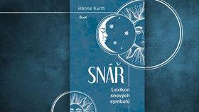 Recenze: Snář Hannse Kurtha otevírá odborníkům i laikům cestu do tajů podvědomí