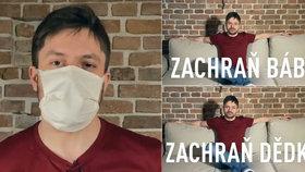 Jiří Mádl svérázně bojuje proti šíření koronaviru: Zachraň bábu, zachraň dědka!