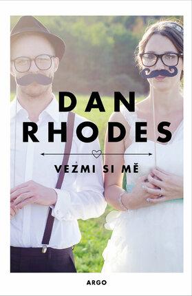 Stovka tragikomických, poťouchlých i cynických historek o vstupu do manželství – Vezmi si mě, Rhodes Dan, 198 Kč.