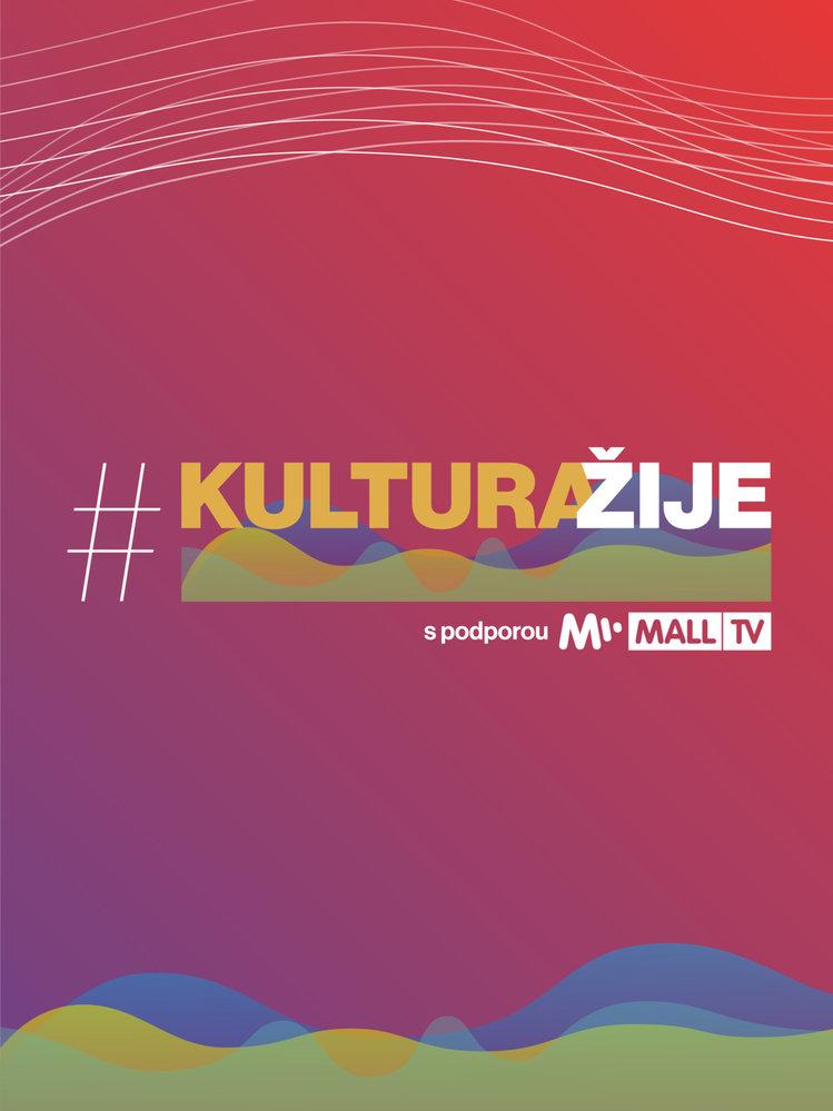 #kulturažije s podporou Mall.tv