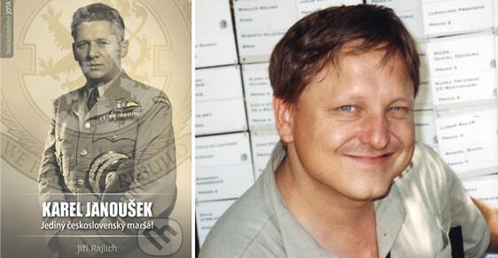 Jiří Rajlich: Karel Janoušek, jediný československý maršál.