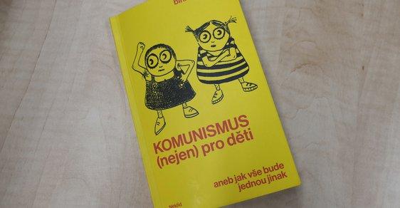 Milé děti, komunismus odstraní všechny neduhy společnosti, tvrdí dětská knížka. A co vyléčí nacismus?