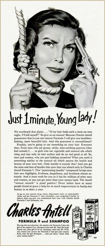 1. V reklamě na šampón je žena na oprátce, s pistolí v ruce a tvrdí: Když budu mít rozcuchané vlasy, tak se zabiju