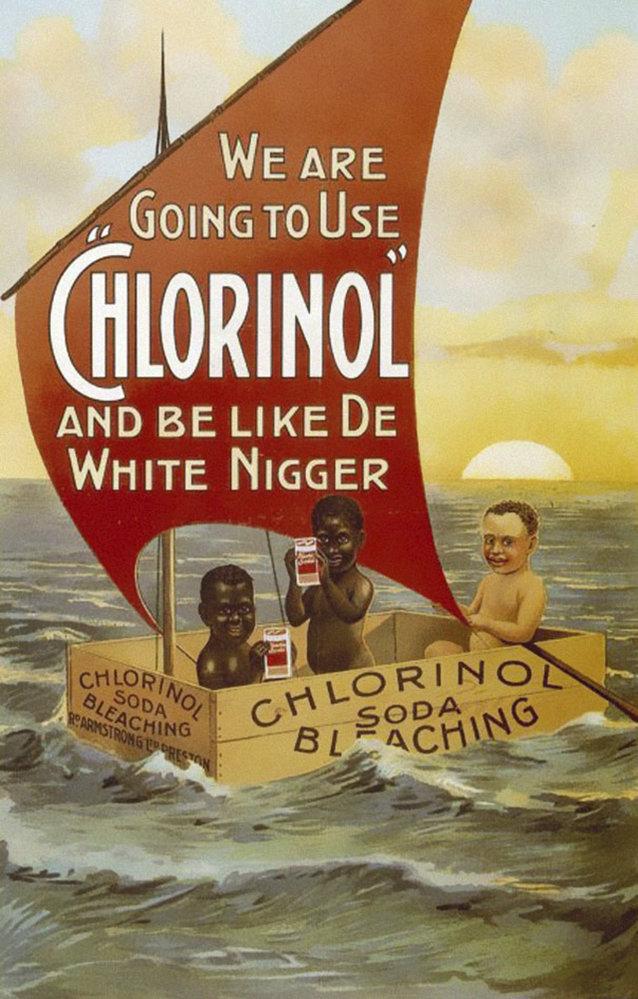 20. Rasistická reklama na sodu: Použijeme Chlorinol a budou z nás bílí negři.