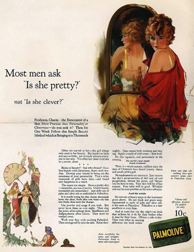 22. Reklama na mýdlo Palmolive: Většina mužů se ptá - Je hezká? Ne, jestli je chytrá.