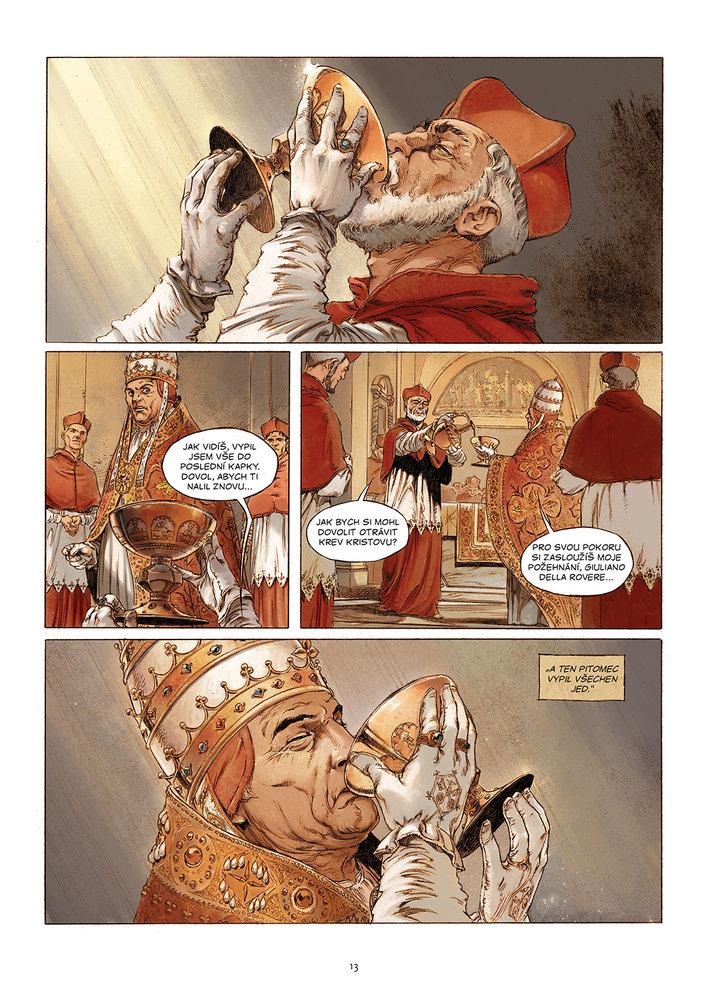 Giulianovi della Rovere se zadaří a stane se z něj papež Julius II. Tím ale boj mezi rody nekončí…
