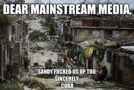 Snímek Kuby zasažené hurikánem Sandy s rozčileným vzkazem pro média: Drahá mainstreamová média. Sandy nám taky dala na p**el. S přátelským pozdravem. Kuba.