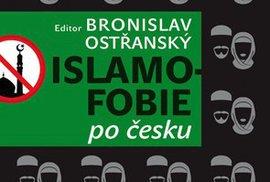 Islamofobie, nebo oprávněné obavy? Vyšla kniha předních českých islamologů