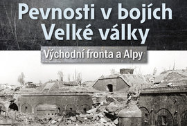 Boje o pevnosti Velké války: Na východní frontě a v Alpách umírali i Češi