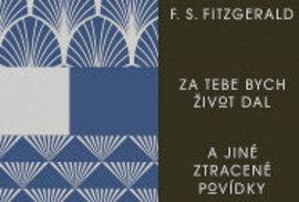 Fitzgeraldovy ztracené povídky dotvářejí obraz génia