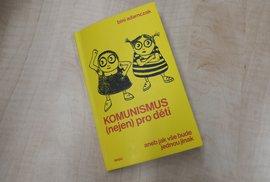 Milé děti, komunismus odstraní všechny neduhy společnosti, tvrdí dětská knížka. A co…