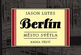 Do Berlína: Lesk a bída Výmarské republiky v jedinečném komiksu