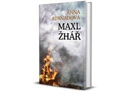 Literární cenu týdeníku Reflex 2019 získala kniha Anny Strnadové Maxl žhář