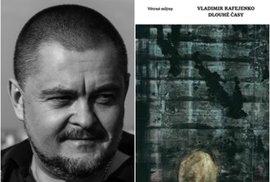 Literární mistrovství: Rafejenkovy Dlouhé časy zpracovávají traumata z války v Donbasu